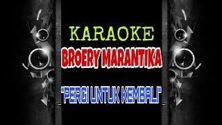 Broery Marantika - Pergi Untuk Kembali (Karaoke Tanpa Vokal)