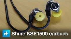 Shure KSE1500 Electrostatic earbuds - Review
