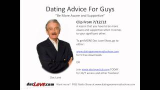 Dating Advice For Guys: Be More Aware & Supportive
