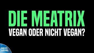Die Meatrix in Action! Vegan oder nicht vegan, das ist hier die Frage...