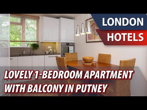 Lovely 1-Bedroom Apartment With Balcony In Putney | Review Hotel In London, Great Britain
