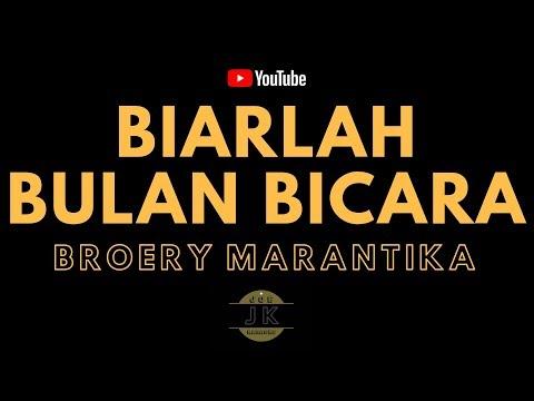 BROERY MARANTIKA - BIARLAH BULAN BICARA _ KARAOKE TEMBANG KENANGAN _ TANPA VOKAL _ LIRIK