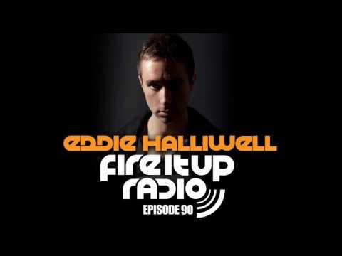 Eddie Halliwell - Fire It Up Radio Show 90