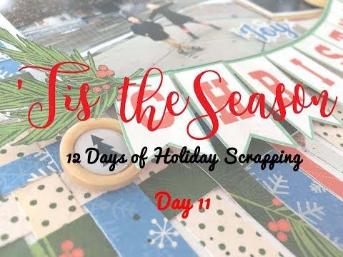 'Tis the Season 2017 Day 11- Scrapbooking Process #143