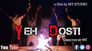 YEH DOSTI | A True Friendship Album Video | MT Studio