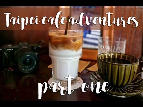 Taipei Cafe Adventures - Part One