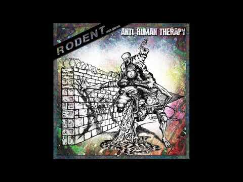 Rodent - Anti-Human Therapy (EP, 2019)