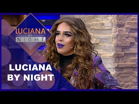 Luciana By Night (29/05/18) | Completo