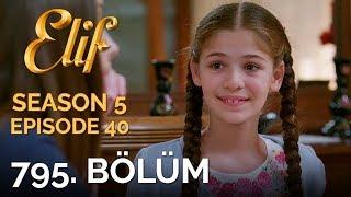 Video Elif 795. Bölüm | Season 5 Episode 40 download MP3, 3GP, MP4, WEBM, AVI, FLV November 2018