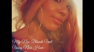 My New Blonde Unit That I Did Myself- Noir Janet Collection XL(, 2015-06-09T20:14:31.000Z)