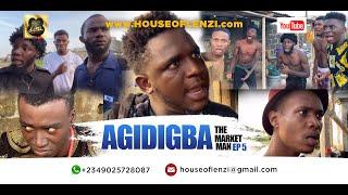 AGIDIGBA THE MARKET MAN EP 5 (Xploit Comedy)