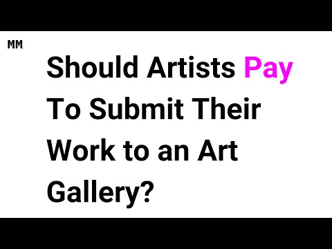Should Artists Pay To Submit Their Work to an Art Gallery?