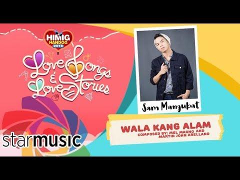 Wala Kang Alam - Sam Mangubat | Himig Handog  2018 (Official Lyric Video)
