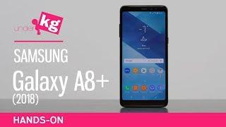 Samsung Galaxy A8+ (2018) Hands-on [4K]