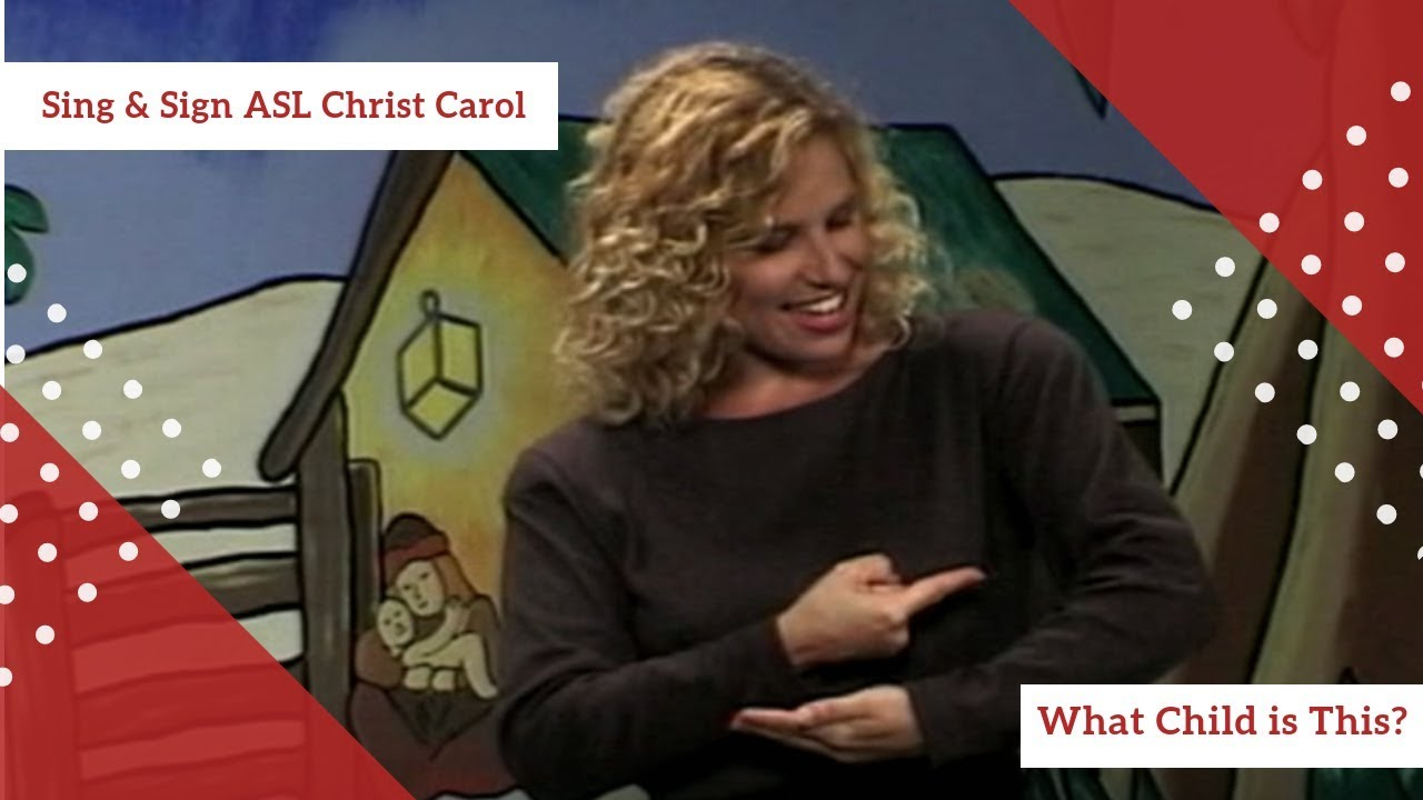 Sing and Sign ASL Christmas Carol What Child is This - YouTube