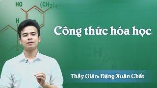 Cách viết công thức hóa học – Dành cho học sinh mất gốc - Thầy Đặng Xuân Chất