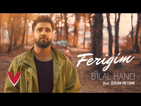 Bilal Hancı feat. Özkan Meydan - Feriğim