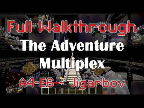 A4-E6 (E7) - Jigarbov - Full Adventure Multiplex Walkthrough