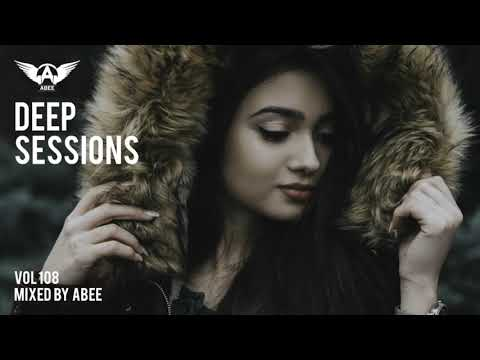 Deep Sessions # Vol 108 - 2019 | Vocal Deep House Music ★