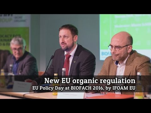 New EU organic regulation, EU Policy Day at BIOFACH 2016