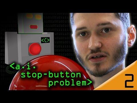 AI 'Stop Button' Problem - Computerphile