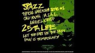 """Spazz / 25 Ta Life [1999 Full 7"""" Split]"""