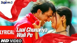 "Presenting ""laal chunriya"" lyrical video in the voice of sonu nigam, alka yagnik from hindi movie ""jodi no.1"" starring govinda, sanjay dutt, twinkle khanna, ..."