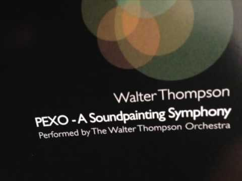 Soundpainting - Walter Thompson  -- PEXO - A Soundpainting Symphony