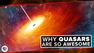 Why Quasars are so Awesome | Space Time