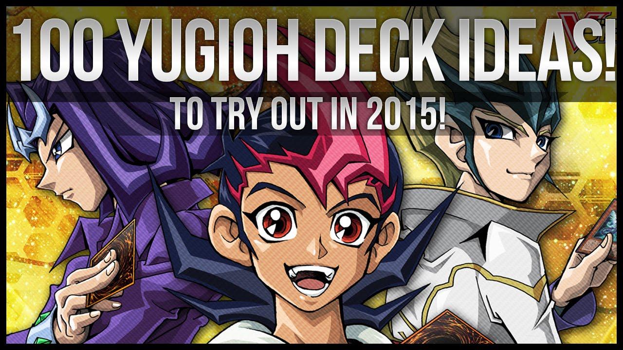 100 Yu Gi Oh Deck Ideas for 2015   YouTube