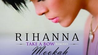 Rihanna - Take a Bow (Mookah Remix)