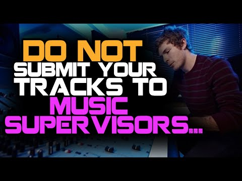DO NOT Submit Your Music To Music Supervisors