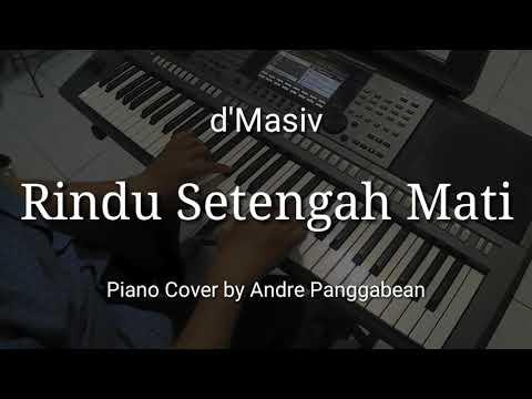 Rindu Setengah Mati - d'Masiv | Piano Cover by Andre Panggabean