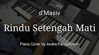 Rindu Setengah Mati d 39 Masiv Piano Cover by Andre Panggabean.mp3