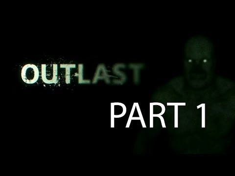 "Outlast Full GamePlay 720p Part 1 ""No commentary"""