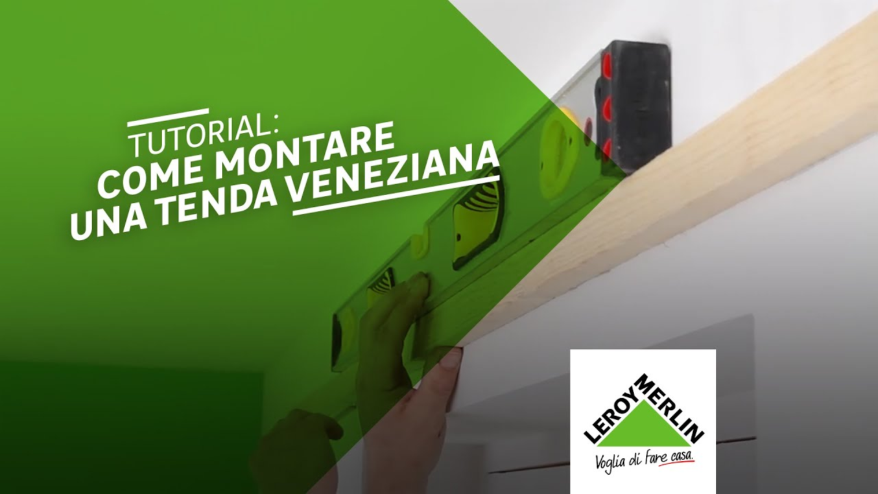 Come Montare Una Tenda Veneziana Tutorial Leroy Merlin