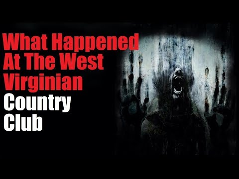 """""""What Happened At the West Virginia Country Club"""" Original Horror Story Creepypasta"""