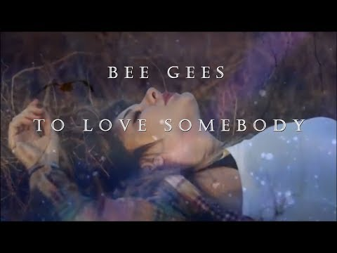 Bee Gees - To Love Somebody HD lyrics