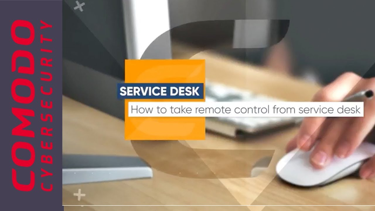 How To Take Remote Control | Comodo One Service Desk