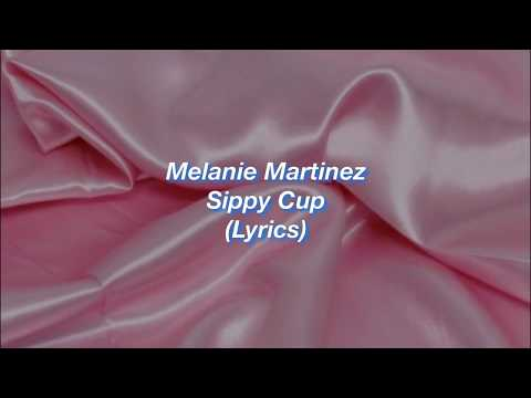 Melanie Martinez || Sippy Cup || (Lyrics)