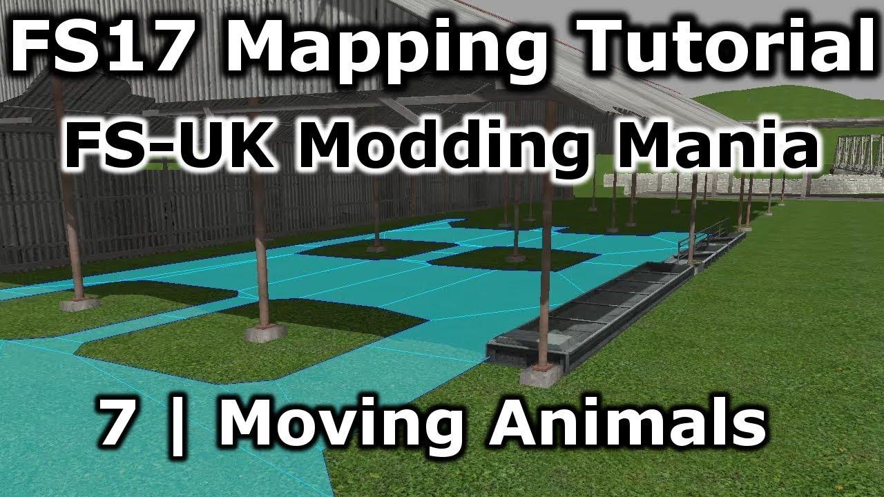 FS17 Mapping Tutorial 7 | FS-UK Modding Mania | Moving Animals