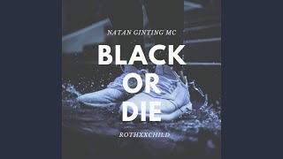 Black Or Die