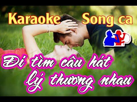 Đi tìm câu hát lý thương nhau karaoke song ca |Chấn Hưng Karaoke