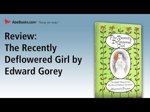 AbeBooks Review: The Recently Deflowered Girl by Edward Gorey from YouTube · Duration:  1 minutes 59 seconds