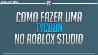 Como fazer uma Tycoon no Roblox Studio 2.0