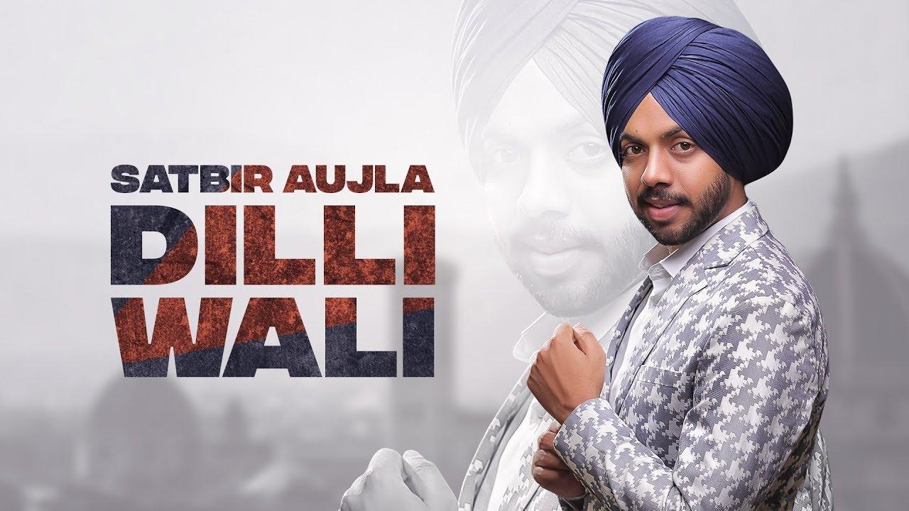 Latest Punjabi Song 'Dilli Wali' (Audio) Sung By Satbir Aujla And Priya