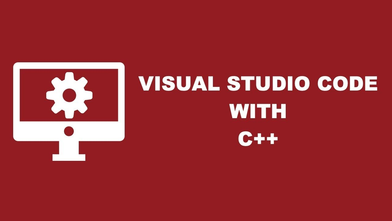 Configure Visual Studio Code For C++ Development