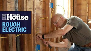How to Install Rough Electricity | This Old House