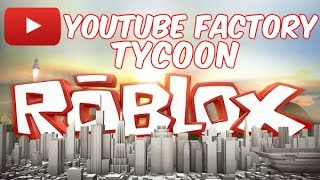 Roblox | Youtube Factory Tycoon