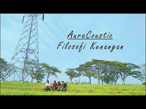AuraCoustic - Filosofi Kenangan (Cover Video)